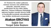 Sağlık Sen Yozgat Şube Başkanı Atakan Erciyas 15 Temmuz mesajı
