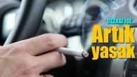 Sürücüler dikkat: Araçta sigara içme cezası uygulaması başladı