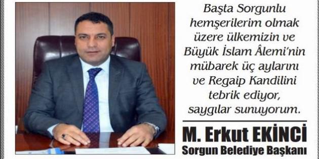 Sorgun Belediye Başkanı Ekinci'den kandil mesajı