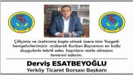 Yerköy Ticaret Borsası Başkanı Esatbeyoğlu'ndan bayram mesajı