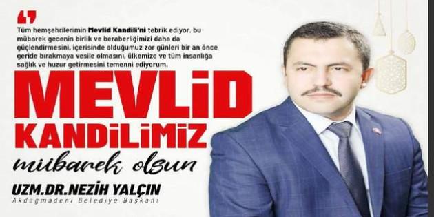 Akdağmadeni Belediye Başkanı Nezih Yalçın'dan Mevlid Kandili mesajı
