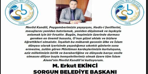Sorgun Belediye Başkanı M Erkut Ekinci'den Mevlit Kandili mesajı