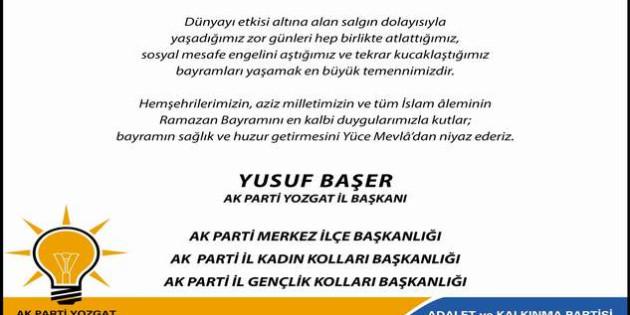 AK Parti Yozgat İl Başkanı Başer ve Yönetiminden bayram mesajı