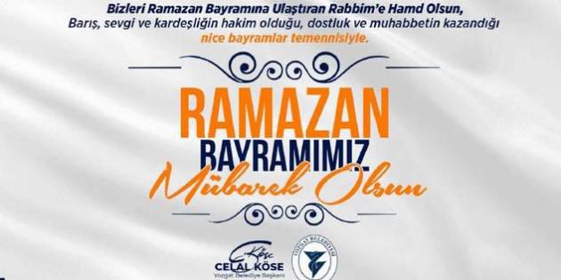 Yozgat Belediye Başkanı Celal Köse'den Bayram mesajı