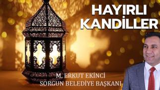 Sorgun Belediye Başkanı M Erkut Ekinci'den kandil mesajı