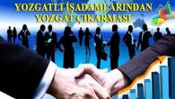 Gurbetteki işadamlarına Yozgat'a yatırım daveti