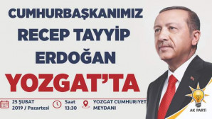 Cumhurbaşkanı 25 Şubat Pazartesi günü saat:13.30'da Yozgat'ta