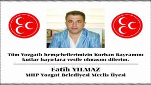 MHP Yozgat Belediyesi Meclis Üyesi Fatih Yılmaz, Yozgat halkının bayramını kutladı