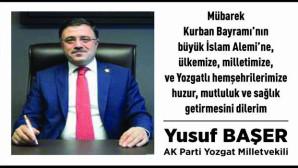 AK Parti Yozgat Milletvekili ve Seçim İşleri Başkan Yardımcısı Yusuf Başer Yozgat halkının bayramını kutladı