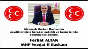 MHP Yozgat İl Başkanı Ferhat Altan Yozgat halkının bayramını kutladı