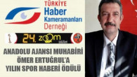 Anadolu Ajansı Yozgat Temsilcisi Ömer Ertuğrul'a Yılın Haber Ödülü