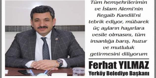 Yerköy Belediye Başkanı Ferhat Yılmaz'dan kandil mesajı