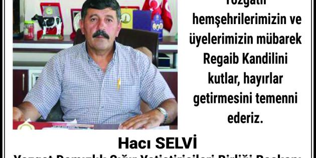 Yozgat Damızlık Sığır Yetiştiricileri Birliği Başkanı Selvi'den kandil mesajı