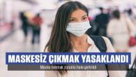 Yozgat'a da maske takma zorunluluğu geldi