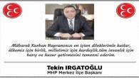 MHP Yozgat Merkez İlçe Başkanı Irgatoğlu Yozgat halkının bayramını kutladı