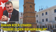 Bakan Koca uyardı, Yozgat'ta en ağır hasta sayısı olan iller arasında